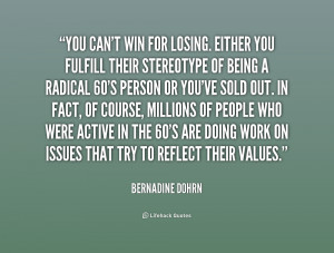 quote-Bernadine-Dohrn-you-cant-win-for-losing-either-you-155814_1.png