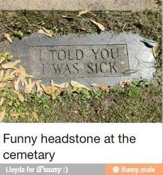Funny headstone More