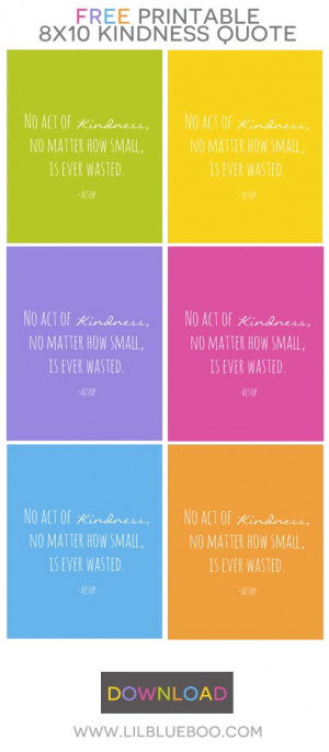 Free Printable 8x10 Kindness Quote in Several Bright Colors via Ashley ...