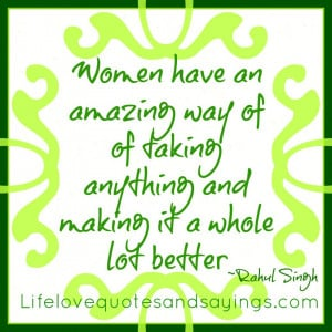 Women have an amazing way of of taking anything and making it a whole ...