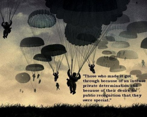 Quote made by Stephen E. Ambrose, writer of Band of Brothers.