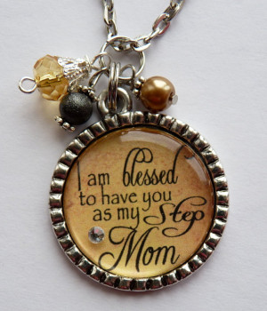 am blessed to have you as my Step Mom necklace, wedding gift present ...