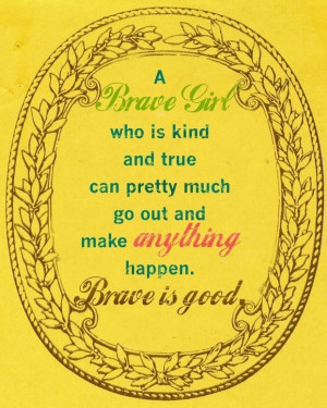 Things, Brave Girls, Brave Inspiration, Girls Quotes, Girl Quotes ...