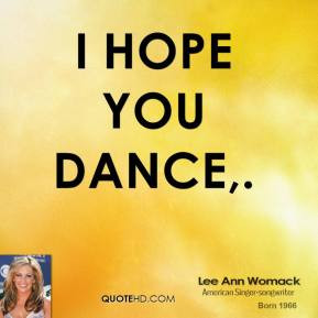I Hope You Dance Quotes Wallpaper Quotesgram
