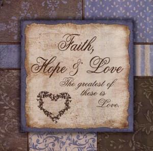 Faith Hope And Love ~ Fine-Art Print