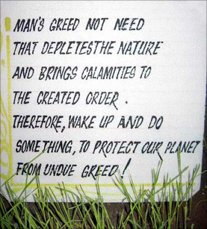 Protect Our Planet from Undue Greed! ~ Environment Quote