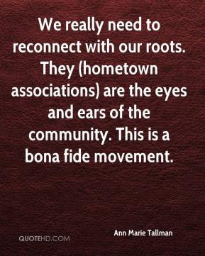 Ann Marie Tallman We really need to reconnect with our roots They
