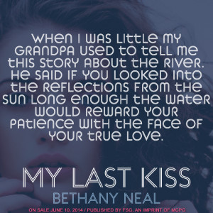 My Last Kiss by Bethany Neal came out on 6/10/14! Are you planning on ...