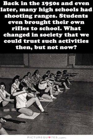 Back in the 1950's and even later, many high schools had shooting ...