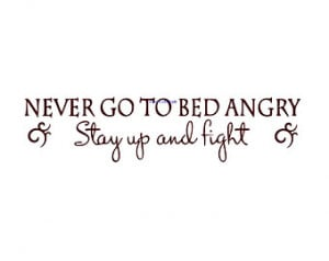 quote go to sleep never go to sleep angry so true