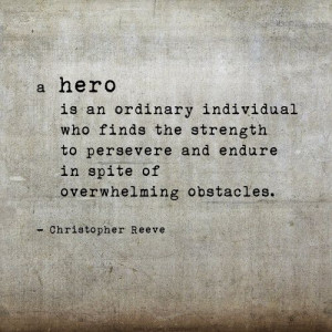 You are my hero.
