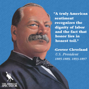 """truly American sentiment recognizes the dignity of labor…"""""""