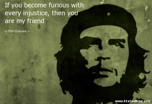 ... , then you are my friend - Che Guevara Quotes - StatusMind.com