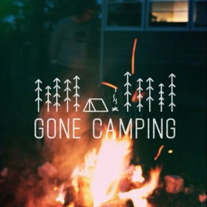 Gone Camping.