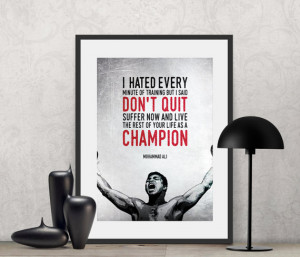 Muhammad Ali - I hated every minute of training, but I said...| Poster ...