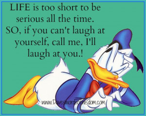 Life is too short to be serious all the time.