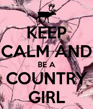 Keep Calm Country Girl Quotes