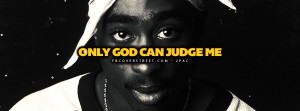 2pac quotes only god can judge me