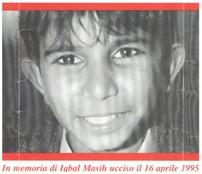 Iqbal Mashi http://www.sanstino.it/index.php?area=20&menu=125&page=342