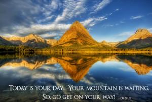 My Mountain Awaits Me.