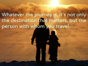 travel quote Whatever the journey is, it's not only the destination ...