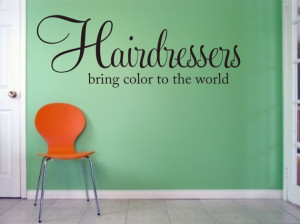 Hairdressers bring color to the world Vinyl Lettering Wall Words Decal ...