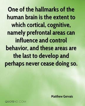 Matthew Gervais - One of the hallmarks of the human brain is the ...