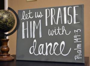Dance Quotes From The Bible ~ Dance Bible Verse Wall Art Canvas ...