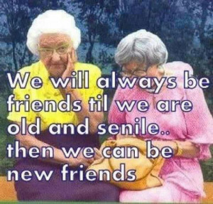 to my friends funny old age meme