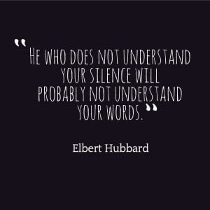 """Elbert Hubbard """"Your silence"""" Quote"""