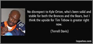No disrespect to Kyle Orton, who's been solid and stable for both the ...