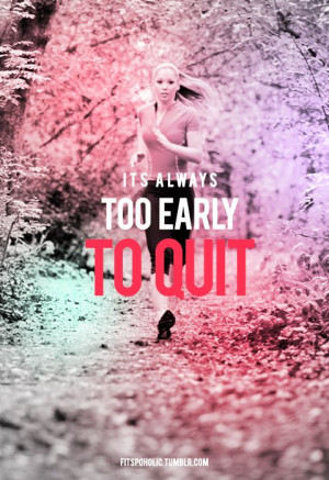 ... -early-to-quit-motivational-fitness-daily-quotes-sayings-pictures.jpg