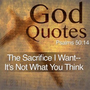God Quotes: The Sacrifice I Want–It's Not What You Think