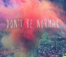 life, normal is boring, quotes, rainbow, weird