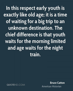 Bruce Catton Age Quotes