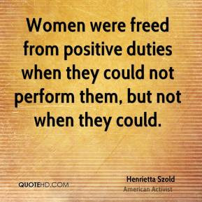 Henrietta Szold - Women were freed from positive duties when they ...