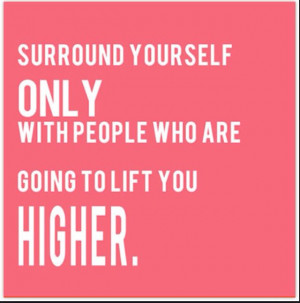 Be with positive supportive people