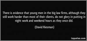 is evidence that young men in the big law firms, although they still ...