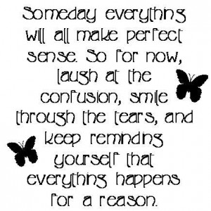 Someday everything will all make perfect sense. So for now, laugh at ...