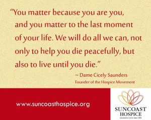 ... die. - Dame Cicely Saunders, Founder of the #Hospice Movement #quote