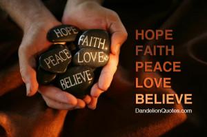 Hope Faith Peace Love Believe - God Quote
