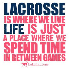 ... Inspirational lacrosse quotes from LuLaLax. #lacrosse #laxgirl #