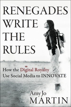 Renegades Amy Jo Martin Social Media Writing your own rules I
