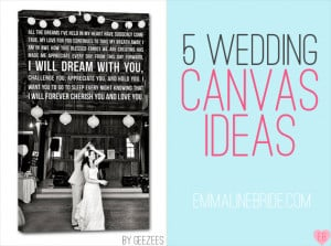 Wedding Canvas Ideas (canvas by Geezees via EmmalineBride.com) # ...