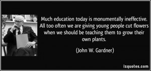 is monumentally ineffective. All too often we are giving young people ...