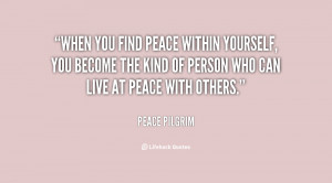 quote-Peace-Pilgrim-when-you-find-peace-within-yourself-you-145714_1 ...
