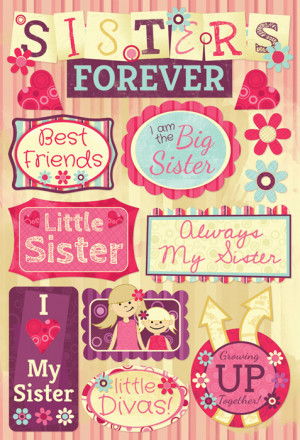 ... Design - Sisters Collection - Cardstock Stickers - Sisters Forever