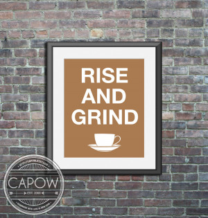 Rise And Grind Quotes Coffee art - rise and grind