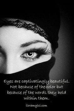... captivatingly beautiful. » I Love My LSI #beauty #eyes #quote More