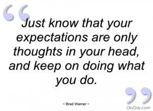 just know that your expectations are only